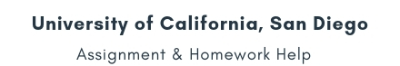 University of California, San Diego Assignment & Homework Help